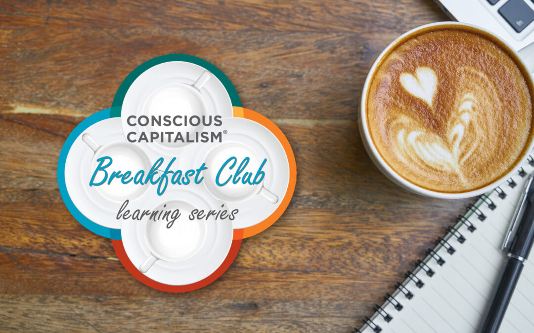 Conscious Capitalism Portland: Breakfast Club Learning Series (Higher Purpose)