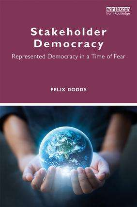 Stakeholder Democracy: Represented Democracy in a Time of Fear