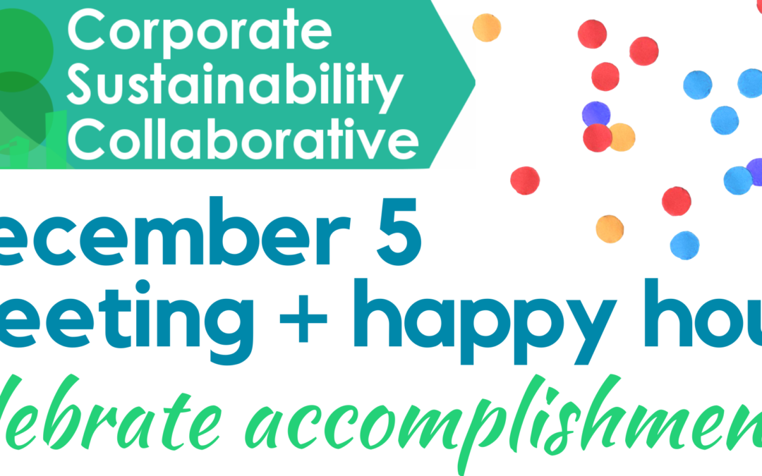Corporate Sustainability Collaborative Meeting & Happy Hour