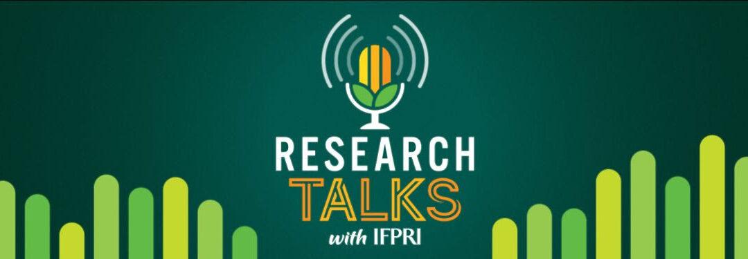 IFPRI's New Podcast: Research Talks
