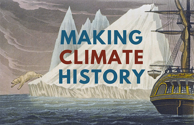 Making Climate History Anya Zilberstein Lecture