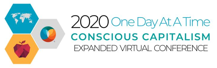 2020 One Day At A Time Conscious Capitalism Virtual Conference