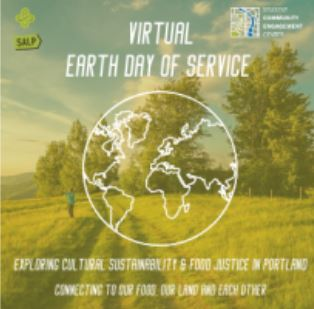 PSU's VIRTUAL Earth Day of Service: Exploring Cultural Sustainability & Food Justice in Portland