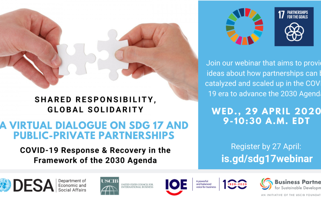 Shared Responsibility, Global Solidarity; A Virtual Dialogue on SDG17 and Public Private Partnerships: COVID-19 Response and Recovery in the Framework of the 2030 Agenda