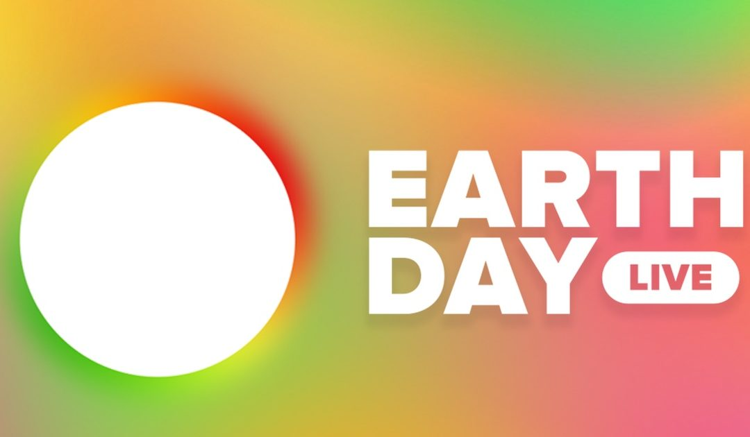 Join Us for an Earth Day Live Stream Event!