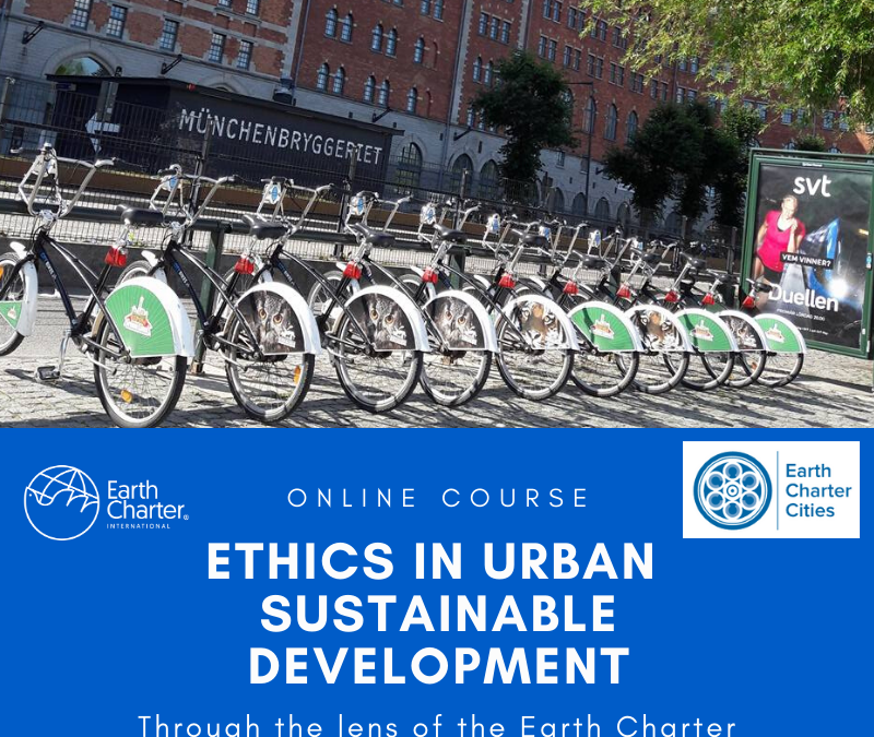 Earth Charter Cities Online Course: Ethics and Urban Sustainable Development