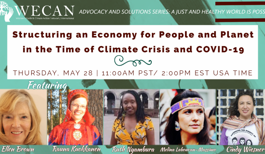 "Invitation to ""Structuring an Economy for People and Planet in the Time of Climate Crisis and COVID-19"" WECAN's next webinar!"