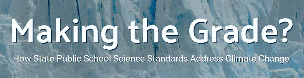 Making the Grade?  How State Public School Science Standards Address Climate Change