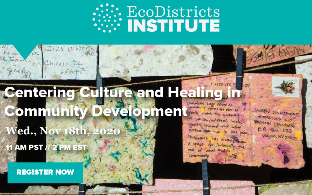 EcoDistricts Webinar Series: Centering Culture and Healing in Community Development